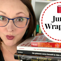 Reading Wrap Up!| June 2018